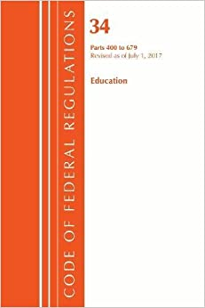 Code of Federal Regulations, Title 34 Education 400-679, Revised as of July 1, 2017