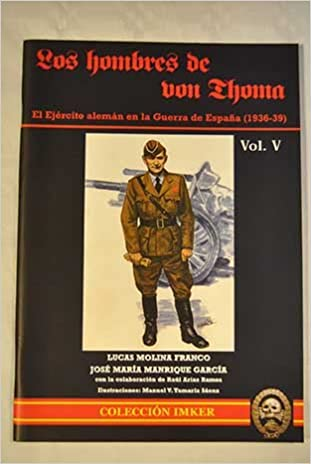 Los hombres de von Thoma: el ejército alemán en la Guerra de España 1936-1939 , vol. V: Amazon.es: Libros
