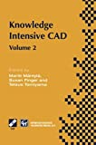 img - for Knowledge Intensive CAD: Volume 2 Proceedings of the IFIP TC5 WG5.2 International Conference on Knowledge Intensive CAD, 16 18 September 1996, ... in Information and Communication Technology) book / textbook / text book