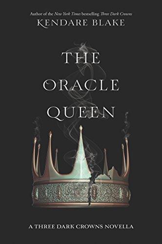The Oracle Queen (Three Dark Crowns Novella)