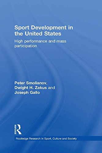 Sport Development in the United States: High Performance and Mass Participation (Routledge Research in Sport, Culture and Society) Pdf