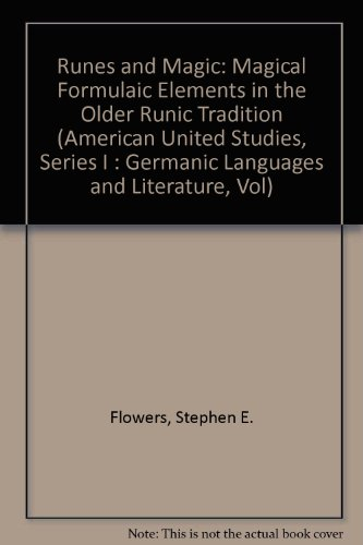Runes and Magic: Magical Formulaic Elements in the Older Runic Tradition (American University Studies)