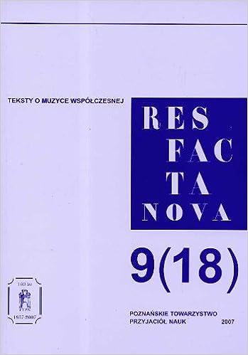 Res Facta Nova 9 18 2007 Teksty O Muzyce Wspólczesnej Res