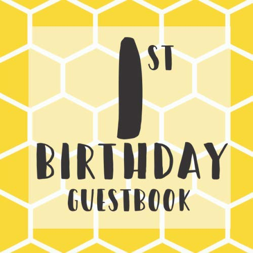 1st Birthday Guest Book: Yellow Honeycomb Bumble Bee Honey Themed - First Party Baby Anniversary Event Celebration Keepsake Book - Family Friend Sign ... W/ Gift Recorder Tracker Log &