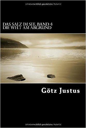 Das Salz im See Band 4: Die Welt am Abgrund: Volume 4