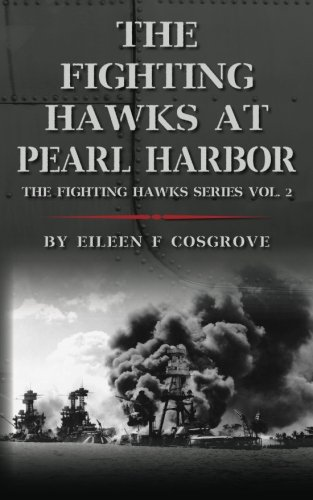 Read Online The Fighting Hawks at Pearl Harbor: The Fighting Hawks Series Vol. 2 (Volume 2) PDF