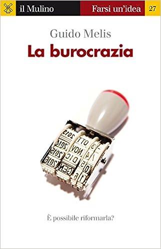 La Burocrazia Farsi Un Idea Vol 27 Italian Edition Kindle
