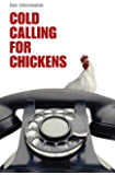 Cold Calling for Chickens