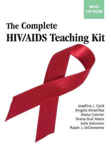 The Complete HIV/AIDS Teaching Kit with CD-Rom