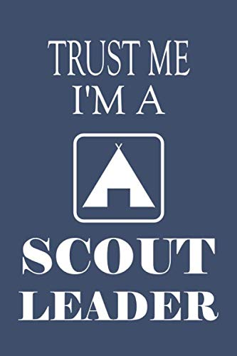 Trust Me I'm A Scout leader: Dotted Grid Planner Notebook  - Ideal Gift for Troop Appreciation/Birthday/ Christmas/ Mother's Day/ Father's ()
