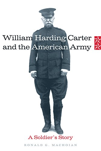 William Harding Carter and the American Army: A Soldier's Story (Campaigns and Commanders Series)