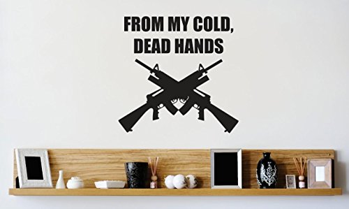 Top Selling Decals - Prices Reduced : Vinyl Wall Sticker : From My Cold Dead Hands Gun Image Quote Bedroom Bathroom Living Room Picture Art Peel & Stick Mural Size: 16 Inches X 16 Inches - 22 Colors Available