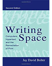 Writing Space: Computers, Hypertext, and the Remediation of Print