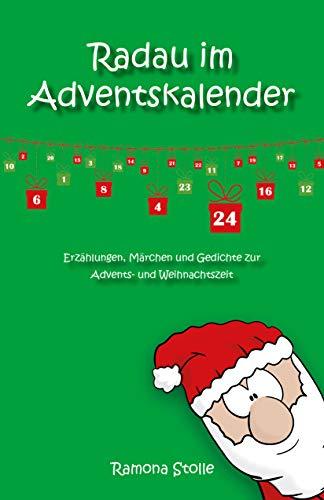 Radau Im Adventskalender Erzählungen Märchen Und Gedichte