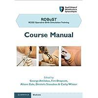 ROBuST: RCOG Operative Birth Simulation Training: Course Manual