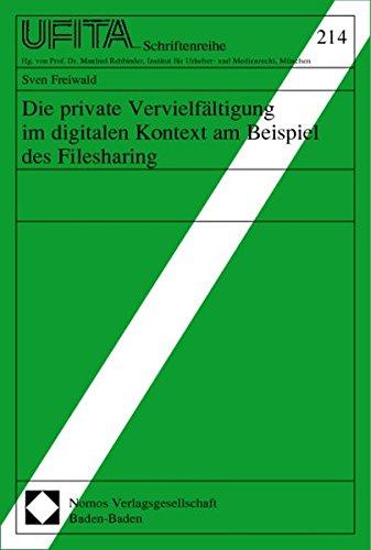 Die private Vervielfältigung im digitalen Kontext am Beispiel des Filesharing Taschenbuch – 18. Dezember 2003 Sven Freiwald Nomos 3832904468 MAK_9783832904463
