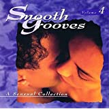 Smooth Grooves: A Sensual Collection, Vol. 4