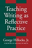 Teaching Writing As Reflective Practice: Integrating Theories (Language and Literacy Series (Teachers College Pr))
