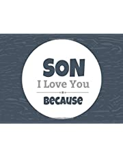 Son I Love You Because: Prompted Fill In The Blank Book (I Love You Because Book)