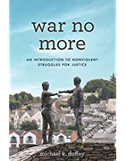 War No More: An Introduction to Nonviolent Struggles for Justice