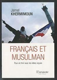Français et musulman : Pour en finir avec les idées reçues par Jamel Khermimoun