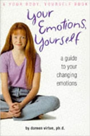 Your emotions yourself a guide to your changing emotions your your emotions yourself a guide to your changing emotions your body your self book doreen virtue tanya brokaw 9781565655348 amazon books sciox Gallery