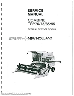 Js nh s tr70com plus ford new holland tr70 tr75 tr85 tr95 twin js nh s tr70com plus ford new holland tr70 tr75 tr85 tr95 twin rotor combine service manual manufacturer amazon books sciox Choice Image