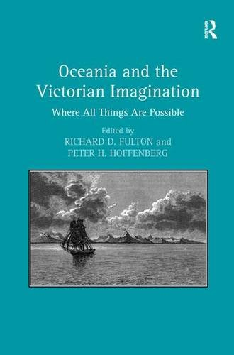 Oceania and the Victorian Imagination: Where All Things Are Possible