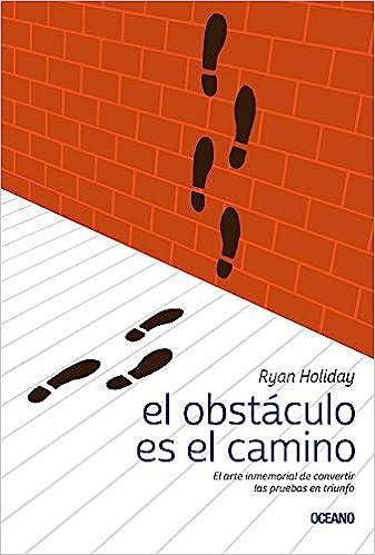 Portada del libro: El obstáculo es el camino - Ryan Holiday.
