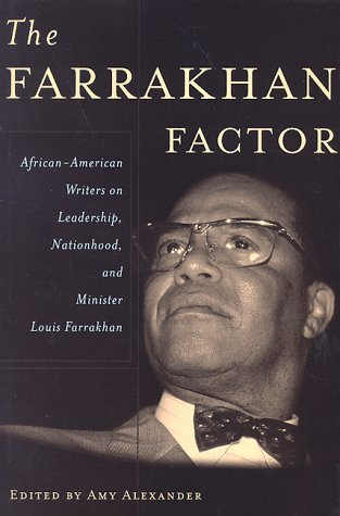 The Farrakhan Factor: African American Writers on Leadership, Nationhood, and Minister Louis Farrakhan