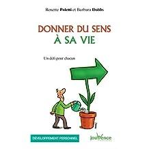 DONNER DU SENS À SA VIE