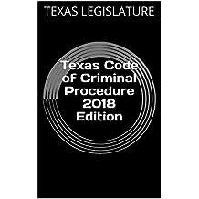 Texas Code of Criminal Procedure 2018 Edition