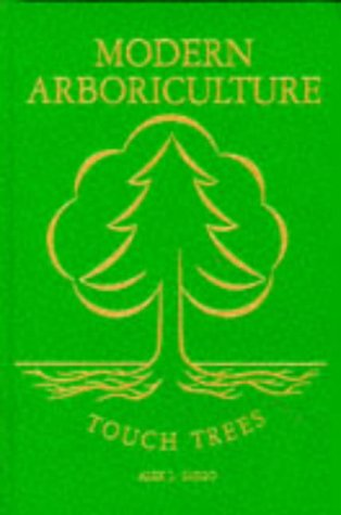 Modern Arboriculture: A Systems Approach to the Care of Trees and Their Associates by Brand: Shigo Trees Assoc