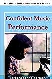 Confident Music Performance, Barbara Schneiderman, 0918812704