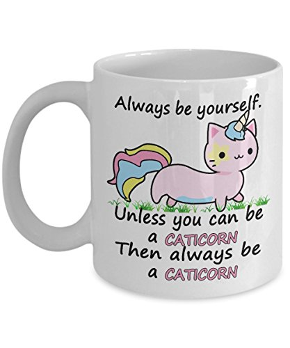MORI-TM, Coffee Mug - Always be yourself. Unless you can be a caticorn Then always be a caticorn -11oz and 15oz White Black Ceramic Cup - Best Funny -