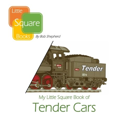 My Little Square Book of Tender Cars (All About Trains) (Volume 2) pdf epub