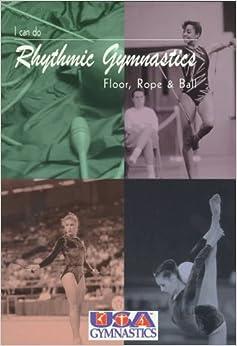 Descargar Torrent La Llamada 2017 I Can Do Rhythmic Gymnastics: Floor, Rope And Ball Formato PDF Kindle