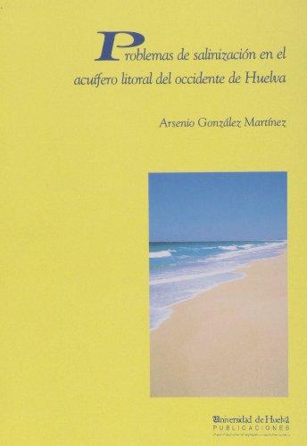 Descargar Libro Problemas De Salinización En El Acuífero Litoral Del Occidente De Huelva Arsenio González Martínez