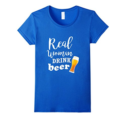 Women's Real Woman Drink Beer T-Shirt - Funny Beer Gift for Women Large Royal Blue (Women Real Drink)