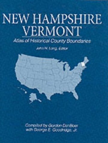 New Hampshire, Vermont: Atlas of Historical County Boundaries County New Hampshire Map