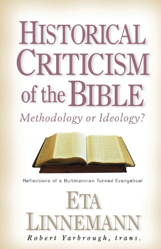 Historical Criticism of the Bible: Methodology or Ideology: Reflections of a Bultmannian Turned Evangelical