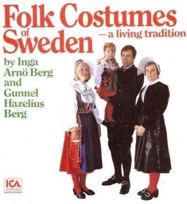 Folk Costumes of Sweden, a Living Tradition (German Costume Folk)