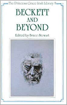 Beckett and Beyond (Princess Grace Irish Library)