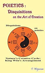 Poietics: Disquisitions on the Art of Creation