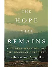 The Hope that Remains: Canadian Survivors of the Rwandan Genocide