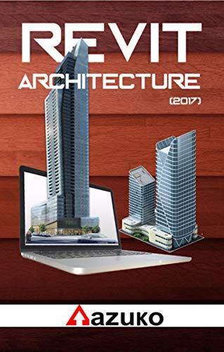 Revit Architecture Handbook (2017) por Azuko Technical Institute