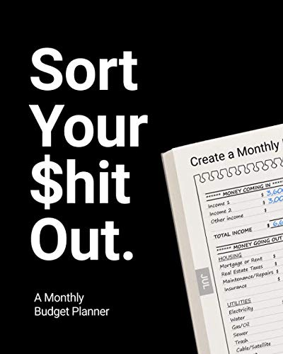 A Monthly Budget Planner: Sort Your $hit Out!