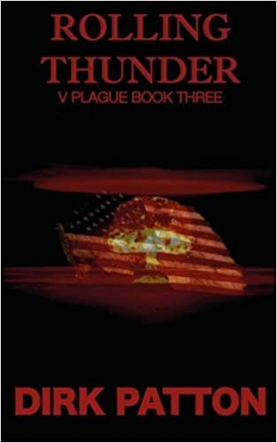 Rolling Thunder: V Plague Book 3: Volume 3 by Dirk Patton (2014-06-02)