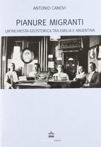Llanos migrantes: Una investigacion geo-historica entre Emilia y Argentina (Stati di luogo) (Spanish Edition)