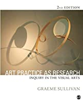 Art Practice as Research: Inquiry in Visual Arts (NULL)